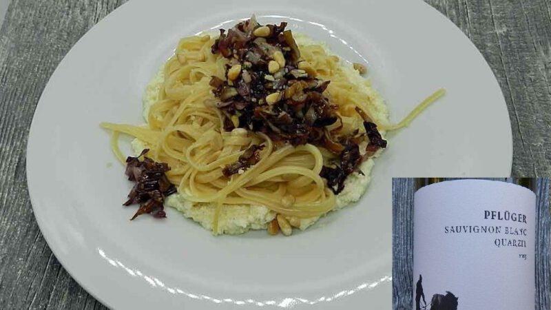 Radicchio, Ricotto, Pasta - und dazu Sauvignon Blanc.